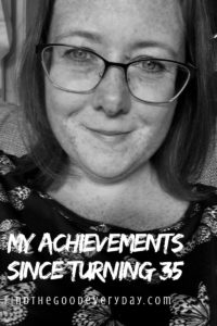 My achievements since turning 35