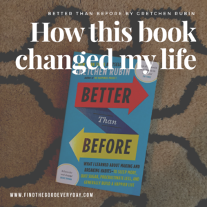 Better Than Before Changed My Life