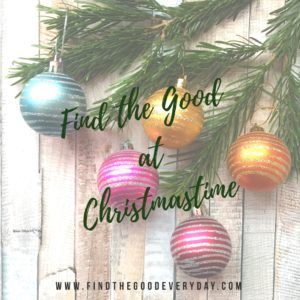 Find the Good at CHRISTMASTIME