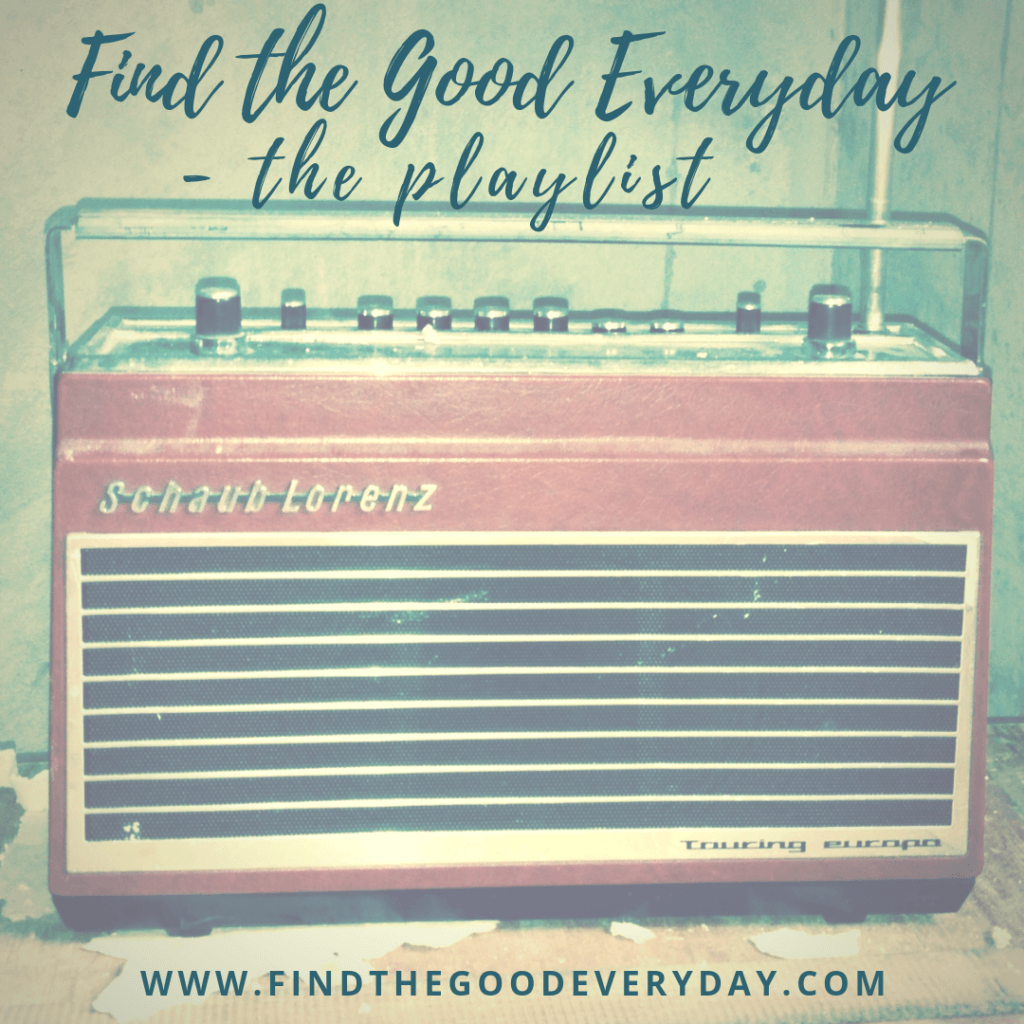 Find the Good Everyday Playlist