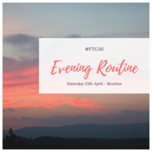 Day 13 ROUTINES - Evening Routine