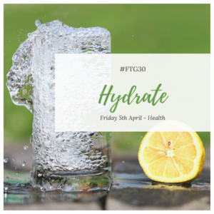 (FTG30 Days 1 to 5) Day 5 HEALTH Hydrate