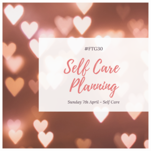 Day 7 SELF CARE - Self Care Planning and Preparation