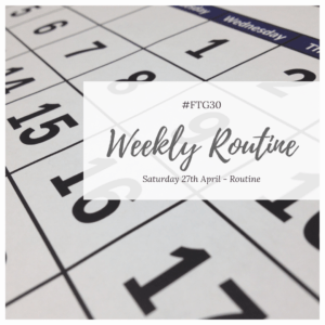 Day 27 ROUTINE - Weekly Routine