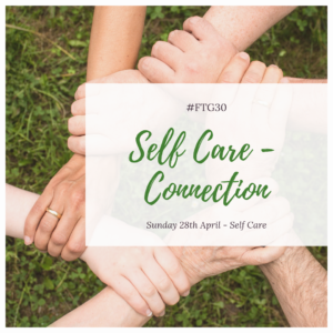 Day 28 SELF CARE - Connection