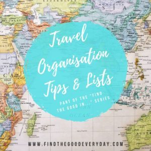 Travel Organisation Tips and Lists