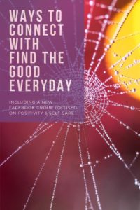 Ways to connect with Find the Good Everyday including the new FTGE Facebook Group