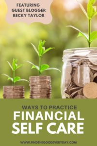 Guest Blogger Becky Taylor shares 4 Principles to Practice Financial Self Care