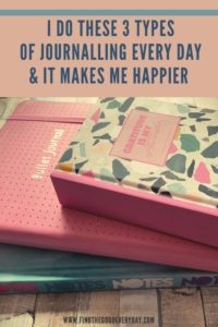 I do these 3 types of journalling every day and it makes me happier - pin image