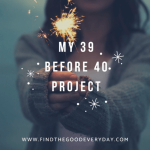 My 39 Before 40 Project