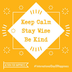 """Action for Happiness Image featuring phrase """"Keep Calm, Stay Wise, Be Kind"""""""