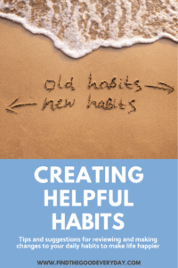 Creating Helpful Habits pin image features a beach with writing drawn in the sand. An arrow points right to Old Habits and another arrow points left to New Habits.