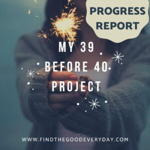 My 39 Before 40 Project Progress Report text overlaying a background image of a woman holding a sparkler