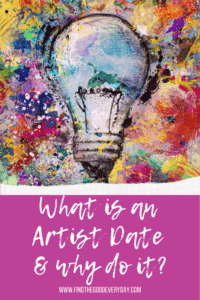 Pin image - colourful illustration of a light bulb with text - What is an Artist Date & Why do it?