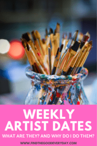 Pin - image of paintbrushes in a jar with text Weekly Artist Dates - what are they? And why do I do them?