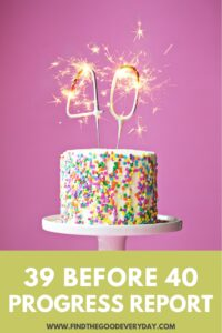 39 Before 40 Progress Report Pin image featuring a cake with sparkler 40 candles