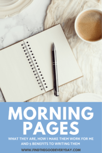 My Morning Pages Practice pin featuring a photo of a notebook, pen and cup of coffee.